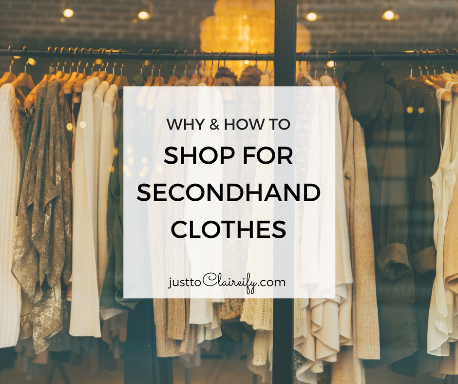 c92b7f48b02 Why   How to Shop for Secondhand Clothes - Just to Claireify